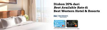Diskon 20% dari Best Available Rate di Best Western Hotel & Resorts