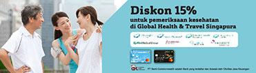 Diskon 15% untuk pemeriksaan kesehatan di Global Health & Travel Singapura