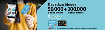 Dapatkan hingga 50.000 +100.000 Bonus Points dengan Cashbac