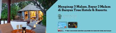 Menginap 3 Malam, Bayar 2 malam di Banyan Tree Hotels & Resorts