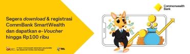 Download & registrasi CommBank SmartWealth dan dapatkan e-Voucher hingga Rp100 ribu