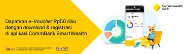 Dapatkan e-Voucher Rp50 ribu dengan download dan registrasi di aplikasi CommBank SmartWealth